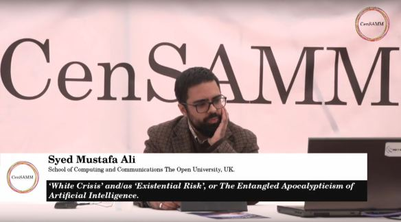 Dr Syed Mustafa Ali at the CenSAMM AI and Apocalypse Symposium 2018